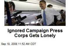 Ignored Campaign Press Corps Gets Lonely