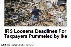 IRS Loosens Deadlines For Taxpayers Pummeled by Ike