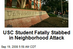 USC Student Fatally Stabbed in Neighborhood Attack