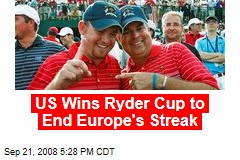 US Wins Ryder Cup to End Europe's Streak