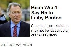 Bush Won't Say No to Libby Pardon
