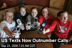 US Texts Now Outnumber Calls