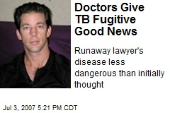 Doctors Give TB Fugitive Good News