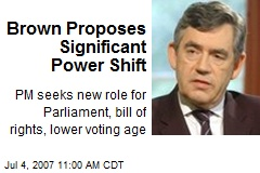 Brown Proposes Significant Power Shift