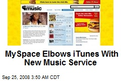 MySpace Elbows iTunes With New Music Service