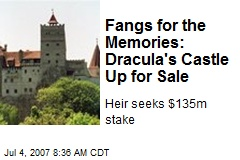 Fangs for the Memories: Dracula's Castle Up for Sale