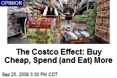 The Costco Effect: Buy Cheap, Spend (and Eat) More