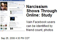 Narcissism Shows Through Online: Study