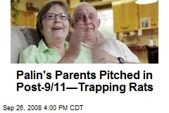 Palin's Parents Pitched in Post-9/11—Trapping Rats