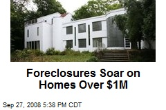 Foreclosures Soar on Homes Over $1M