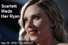 Scarlett Weds Her Ryan