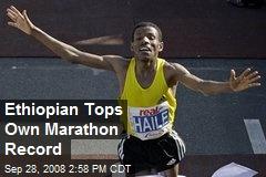 Ethiopian Tops Own Marathon Record