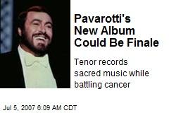 Pavarotti's New Album Could Be Finale