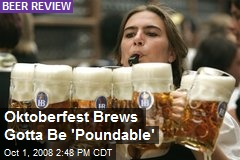Oktoberfest Brews Gotta Be 'Poundable'