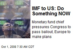 IMF to US: Do Something NOW