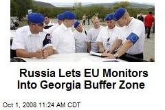 Russia Lets EU Monitors Into Georgia Buffer Zone