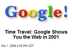 Time Travel: Google Shows You the Web in 2001