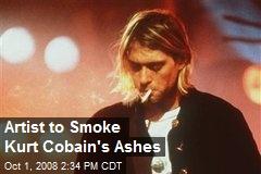 Artist to Smoke Kurt Cobain's Ashes