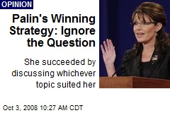 Palin's Winning Strategy: Ignore the Question