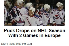 Puck Drops on NHL Season With 2 Games in Europe