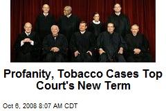 Profanity, Tobacco Cases Top Court's New Term