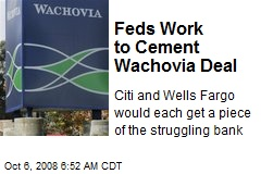 Feds Work to Cement Wachovia Deal