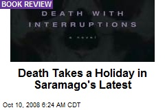 Death Takes a Holiday in Saramago's Latest