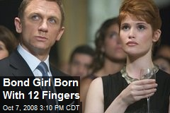 Bond Girl Born With 12 Fingers