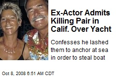 Ex-Actor Admits Killing Pair in Calif. Over Yacht