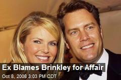 Ex Blames Brinkley for Affair