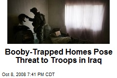 Booby-Trapped Homes Pose Threat to Troops in Iraq