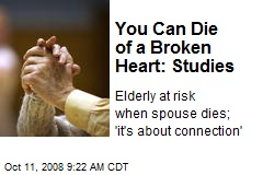 You Can Die of a Broken Heart: Studies