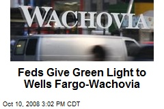 Feds Give Green Light to Wells Fargo-Wachovia