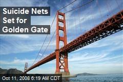 Suicide Nets Set for Golden Gate