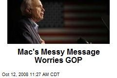 Mac's Messy Message Worries GOP