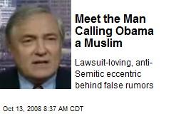 Meet the Man Calling Obama a Muslim