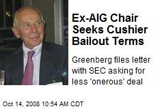 Ex-AIG Chair Seeks Cushier Bailout Terms