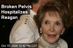 Broken Pelvis Hospitalizes Reagan