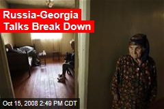 Russia-Georgia Talks Break Down