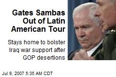 Gates Sambas Out of Latin American Tour