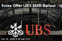 Swiss Offer UBS $60B Bailout