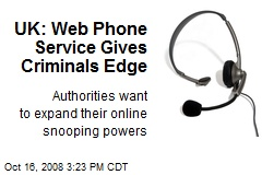 UK: Web Phone Service Gives Criminals Edge