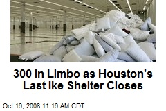300 in Limbo as Houston's Last Ike Shelter Closes