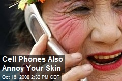 Cell Phones Also Annoy Your Skin