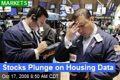 Stocks Plunge on Housing Data
