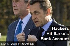 Hackers Hit Sarko's Bank Account