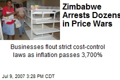 Zimbabwe Arrests Dozens in Price Wars