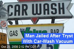 Man Jailed After Tryst With Car-Wash Vacuum