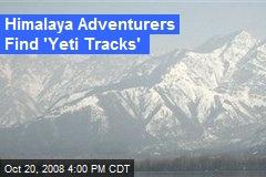 Himalaya Adventurers Find 'Yeti Tracks'