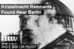 Kristallnacht Remnants Found Near Berlin